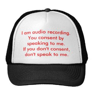 Soy grabación de audio.  Usted consiente hablando… Gorro De Camionero