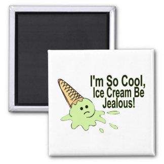 Soy helado tan fresco sea celoso imán para frigorífico