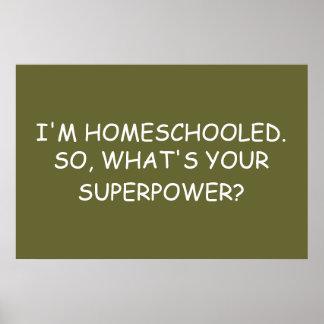"""Soy Homeschooled.  ¿Así pues, cuál es su superpot Póster"