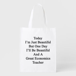 Soy hoy apenas hermoso pero un día que seré Beaut Bolsa Reutilizable
