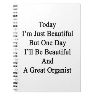 Soy hoy apenas hermoso pero un día que seré Beaut Libros De Apuntes Con Espiral