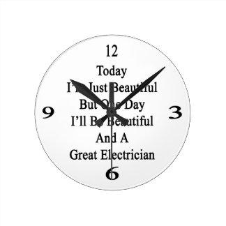 Soy hoy apenas hermoso pero un día que seré Beaut Reloj Redondo Mediano