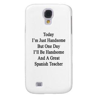 Soy hoy apenas hermoso pero un día que seré Handso Funda Para Galaxy S4