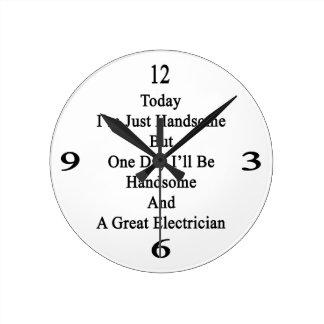 Soy hoy apenas hermoso pero un día que seré Handso Reloj Redondo Mediano