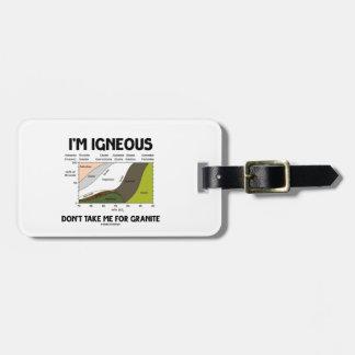 Soy ígneo no me tomo para el granito (concedido) etiqueta de maleta