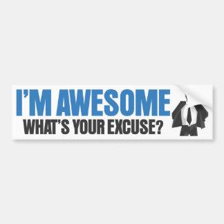 ¿Soy impresionante - cuál es su excusa? Pegatina Para Auto