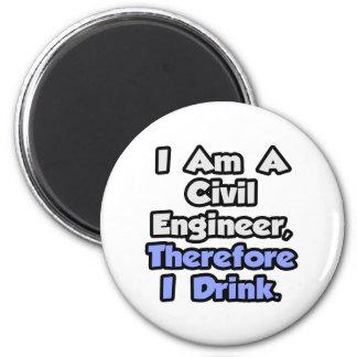 Soy ingeniero civil, por lo tanto bebo imán redondo 5 cm