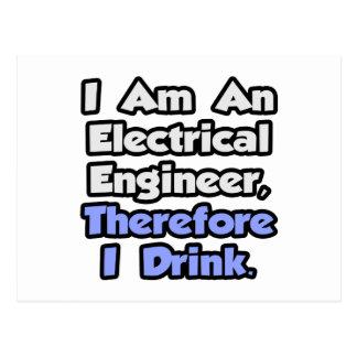 Soy ingeniero eléctrico por lo tanto bebo tarjeta postal