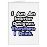 Soy interiorista, por lo tanto bebo tarjeta