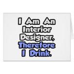 Soy interiorista, por lo tanto bebo tarjeton