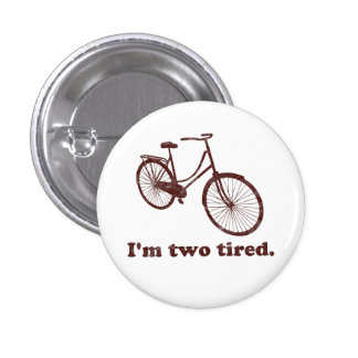 Soy la bicicleta soñolienta demasiado cansada cans pin redondo 2,5 cm