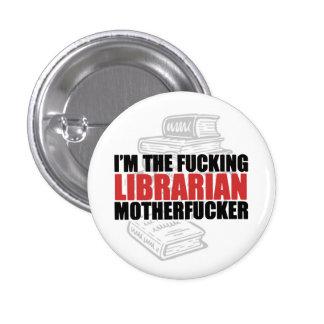 Soy la F ** rey bibliotecario, Motherf ** botón de Pin Redondo De 1 Pulgada