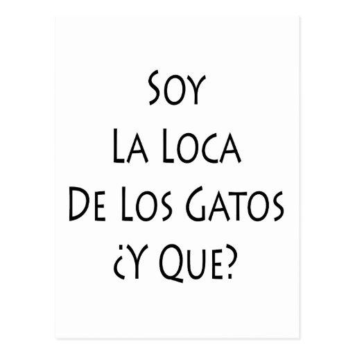 Soy La Loca De Los Gatos Y Que Postcard