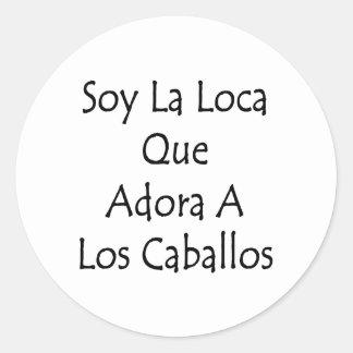 Soy La Loca Que Adora A Los Caballos Stickers