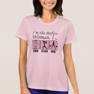 Soy la mujer perfecta - cocino limpio e hierro camiseta