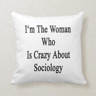 Soy la mujer que está loca por la sociología cojin