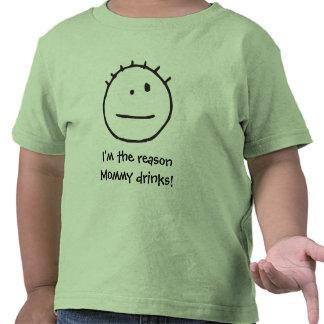 ¡Soy las bebidas de la mamá de la razón! Camiseta