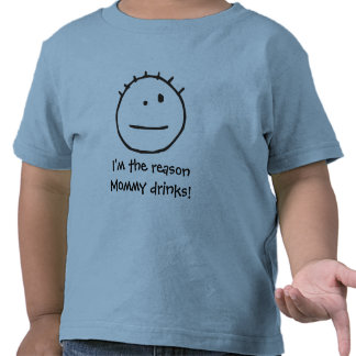 ¡Soy las bebidas de la mamá de la razón Camisetas