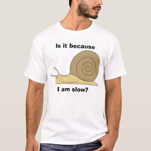 ¿Soy lento? Playera