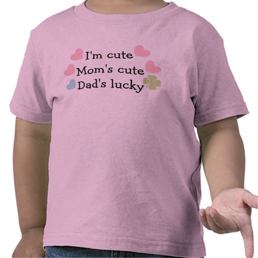 ¡Soy lindo, la mamá linda, papá afortunado! Camisetas