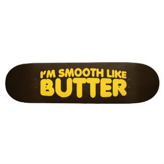 Soy liso como la mantequilla monopatín personalizado
