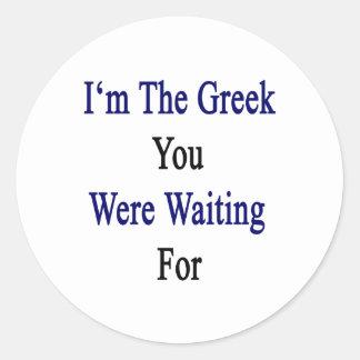Soy los Griegos que usted esperaba Pegatina Redonda