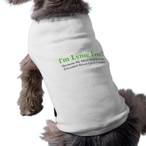 ¡Soy Lyme libre! Camiseta De Mascota