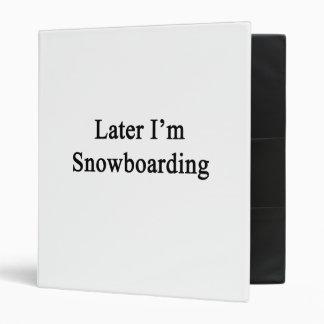 Soy más adelante snowboard