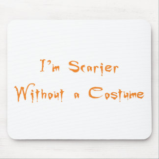 Soy más asustadizo sin un traje tapetes de raton