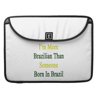 Soy más brasileño que alguien nacida en el Brasil Fundas Macbook Pro