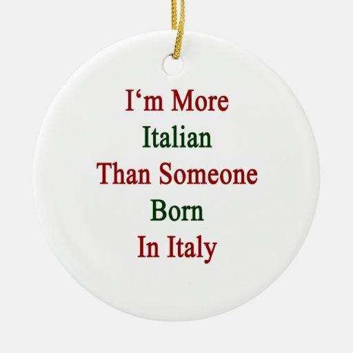 Soy más italiano que alguien nacida en Italia Adorno Redondo De Cerámica