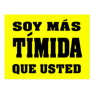 Soy mas timida que usted postcard