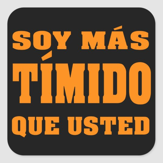 Soy mas timido que usted square sticker