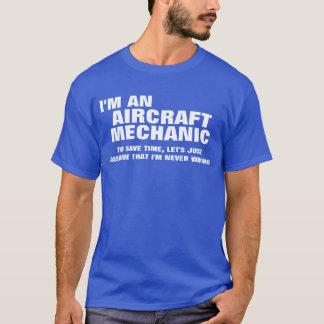 Soy mecánico de aviones para ahorrar tiempo playera