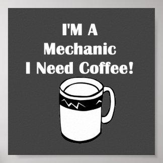 ¡Soy mecánico, yo necesito el café! Póster