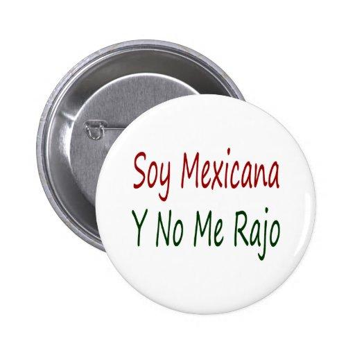Soy Mexicana Y No Me Rajo Pinback Button