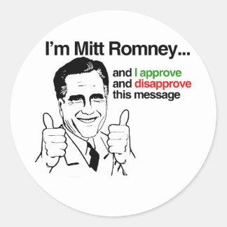 Soy Mitt Romney y apruebo los thiis message.png Pegatinas Redondas