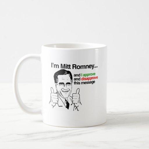 Soy Mitt Romney y apruebo los thiis message.png Taza