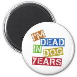 Soy muerto en años del perro imán de frigorifico