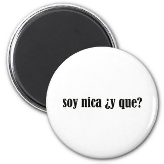 Soy Nica y Que 2 Inch Round Magnet