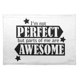Soy no perfecto sino impresionante - declaración, manteles