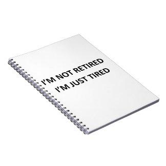 Soy no retirado yo estoy apenas cansado libro de apuntes