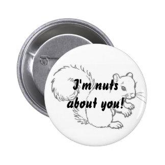 ¡Soy nuts sobre usted! Pin Redondo De 2 Pulgadas