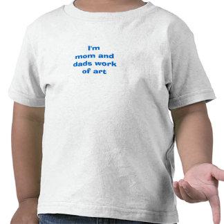 Soy obra de arte de la mamá y de los papás camiseta