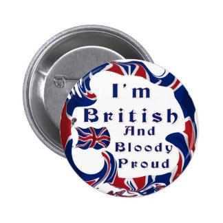 Soy orgulloso británico y sangriento pin redondo de 2 pulgadas