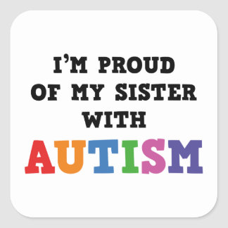 Soy orgulloso de mi hermana con autismo pegatina cuadrada