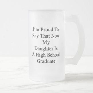 Soy orgulloso decir que ahora mi hija es un alto jarra de cerveza esmerilada