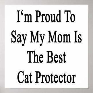 Soy orgulloso decir que mi mamá es el mejor protec poster