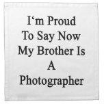 Soy orgulloso que ahora decir mi Brother es fotógr Servilletas Imprimidas