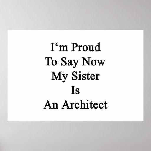 Soy orgulloso que ahora decir mi hermana es arquit poster